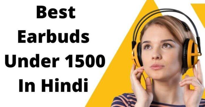 Best-Earbuds-Under-1500-In-Hindi
